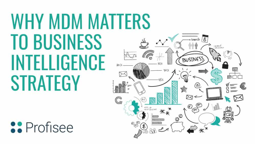 Why MDM Matters to Business Intelligence Strategy