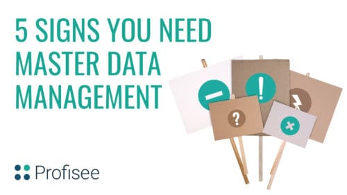 5 Signs you Need Master Data Management